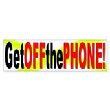 GEt off the Phone Bumper Bumper Sticker