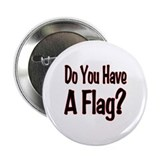 "Have a Flag? 2.25"" Button"