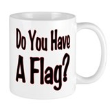 Have a Flag? Small Mug