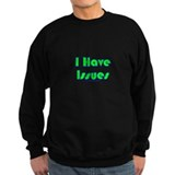 I Have Issues Jumper Sweater