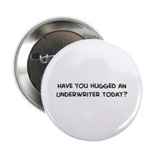 Hugged an Underwriter Button