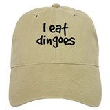 I Eat Dingoes Cap