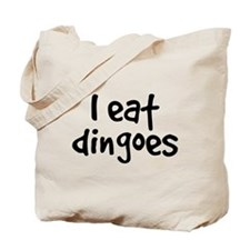 I Eat Dingoes Tote Bag