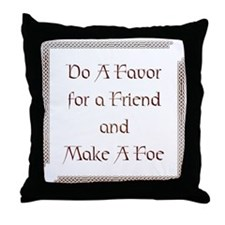 Do a Favor Throw Pillow