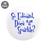 "Does ""it"" Sparkle? 3.5"" Button (10 pack)"