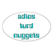 Adios Turd Nuggets Oval Decal