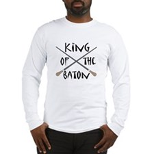 King or Queen Of The Baton Long Sleeve T-Shirt