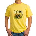 Chickens Taste Good! Yellow T-Shirt