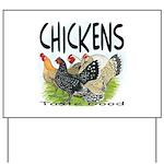 Chickens Taste Good! Yard Sign