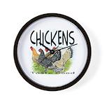 Chickens Taste Good! Wall Clock