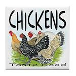 Chickens Taste Good! Tile Coaster