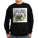 Chickens Taste Good! Sweatshirt (dark)