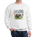 Chickens Taste Good! Sweatshirt