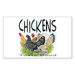 Chickens Taste Good! Rectangle Sticker