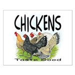 Chickens Taste Good! Small Poster