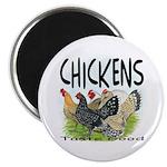 Chickens Taste Good! Magnet