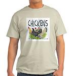 Chickens Taste Good! Light T-Shirt