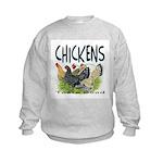 Chickens Taste Good! Kids Sweatshirt