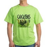 Chickens Taste Good! Green T-Shirt