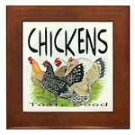 Chickens Taste Good! Framed Tile