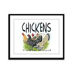 Chickens Taste Good! Framed Panel Print