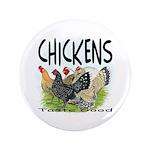 """Chickens Taste Good! 3.5"""" Button (100 pack)"""