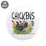 """Chickens Taste Good! 3.5"""" Button (10 pack)"""