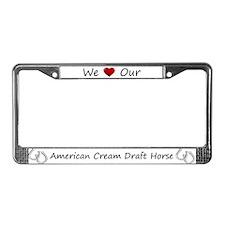 White We Love Our American Cream Draft Horse Frame
