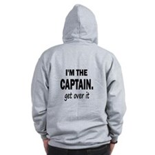 I'M THE CAPTAIN. GET OVER IT - Zip Hoodie