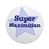 Super Maximilian Ornament (Round)