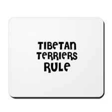TIBETAN TERRIERS RULE Mousepad