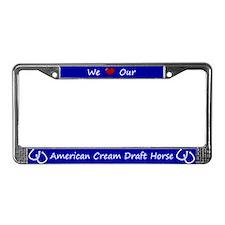 Blue We Love Our American Cream Draft Horse Frame
