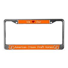 Orange We Love Our American Cream Draft Horses