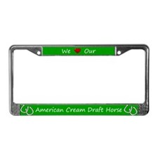 Green We Love Our American Cream Draft Horse
