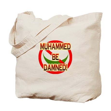 MUHAMMED BE DAMNED! Tote Bag