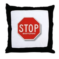 Stop Snitchin'  Throw Pillow