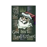 God Isn't Real Either! Rectangle Magnet (10 pack)