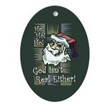 God Isn't Real Either! Oval Ornament