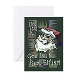 God Isn't Real Either! Greeting Card