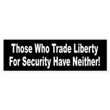 Those Who Trade Liberty For Security Bumper Sticker