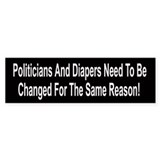 Politicians And Diapers Need To Be Changed Car Sticker