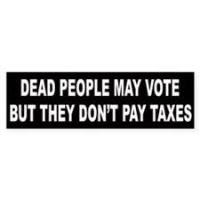 Dead People May Vote But Bumper Bumper Sticker