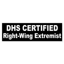 DHS Certified Right-Wing Extremist Bumper Sticker