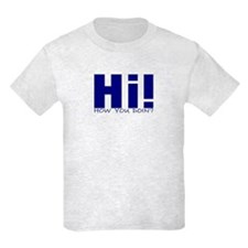 HI! HOW YOU DOIN'? T-Shirt