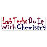 Lab Techs Do It With Chemistry Bumper Bumper Sticker