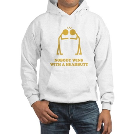 Nobody Wins With A Headbutt Hooded Sweatshirt