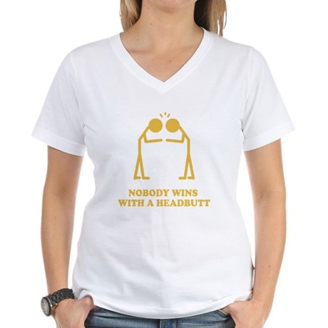 Nobody Wins With A Headbutt Womens V-Neck T-Shirt