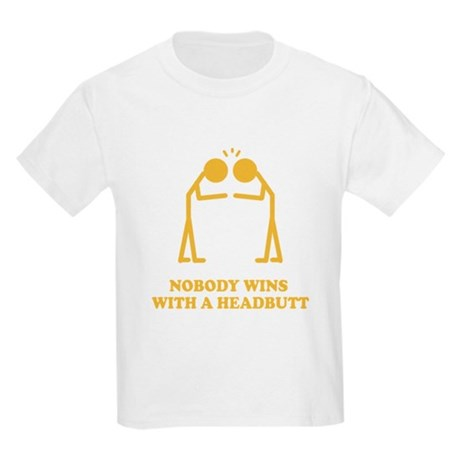 Nobody Wins With A Headbutt Kids Light T-Shirt