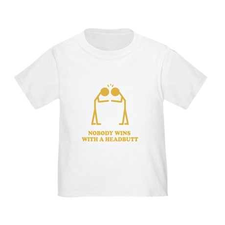 Nobody Wins With A Headbutt Toddler T-Shirt