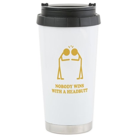 Nobody Wins With A Headbutt Ceramic Travel Mug